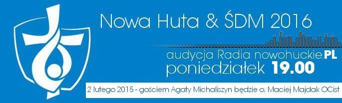 Nowa Huta & ŚDM 2016 - audycja z 2 lutego 2015 r.