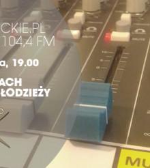 WIECZÓR Z RADIEM NOWOHUCKIE.PL I RADIEM AIN KARIM 104,4 FM [25 KWIETNIA 2016, GODZ. 19.00]